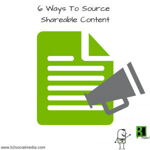 6 Ways To Source Shareable Content