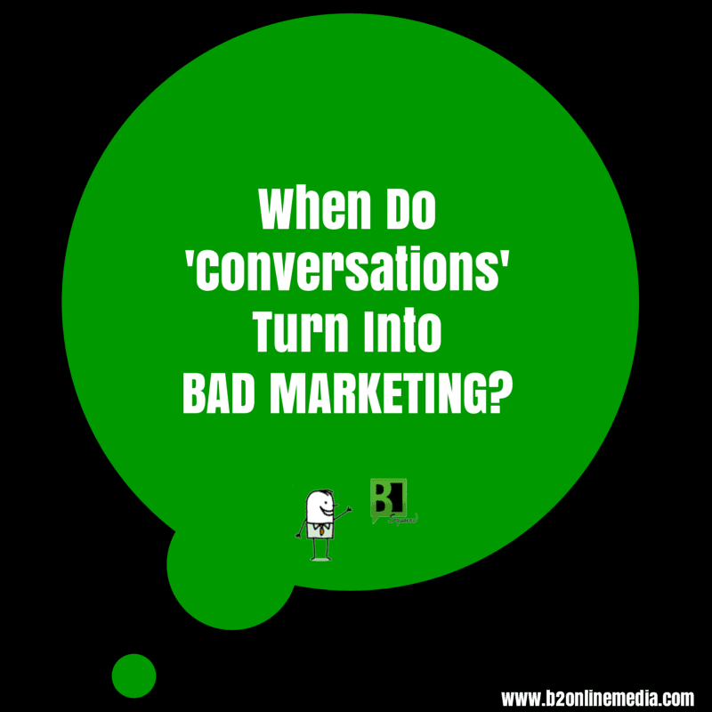 Conversations Turn Into BAD MARKETING