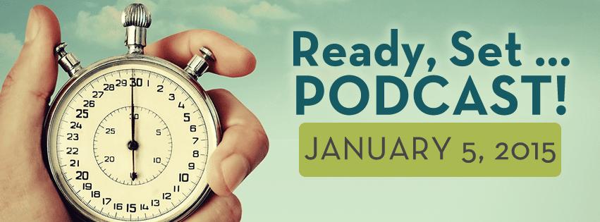 Ready, Set, Podcast
