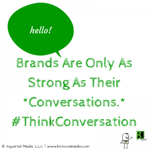 brands are only as strong as their conversations