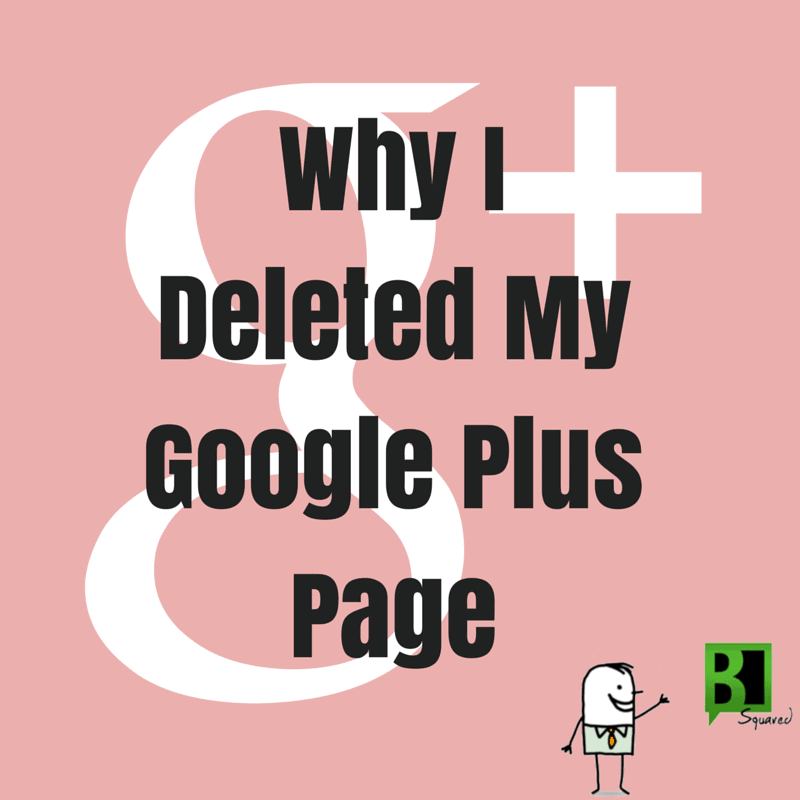 Why I Deleted My Google Plus Page
