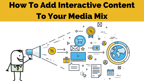 add-interactive-content-to-your-media-mix