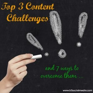Top 3 Content Challenges (And 7 Ways To Overcome Them)