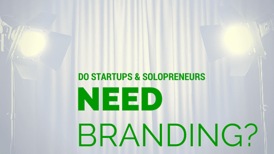 do-startups-solopreneurs-need-branding