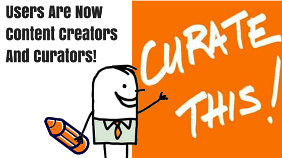 users now curate and create content