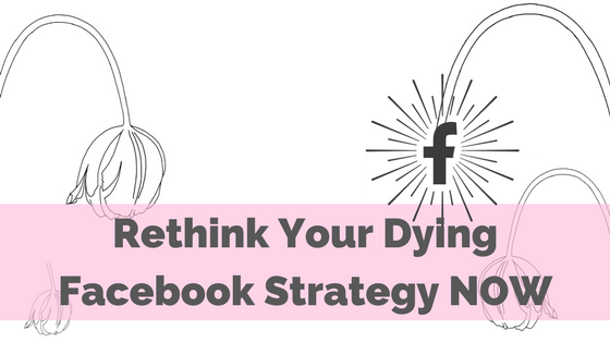 dying-facebook-strategy