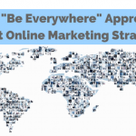 online-marketing-strategy-be-everywhere