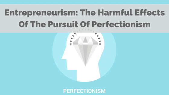 entrepreneurism-perfectionism