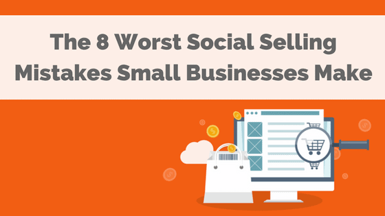 8-social-selling-mistakes