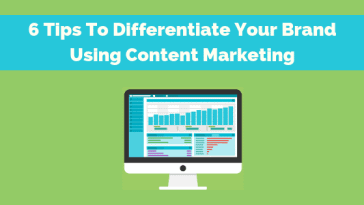 Differentiate Your Brand Using Content Marketing