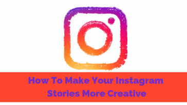 How To Make Your Instagram Stories More Creative