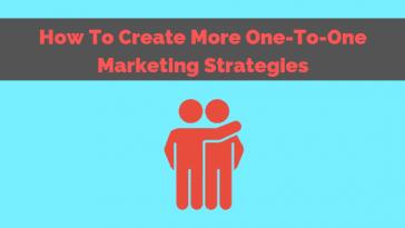 one-to-one marketing strategies