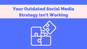 outdated social media strategy