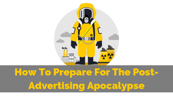 post-advertising-apocalypse