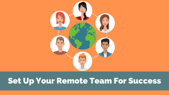 Set Up Your Remote Team For Success