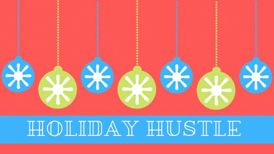 Holiday Hustle